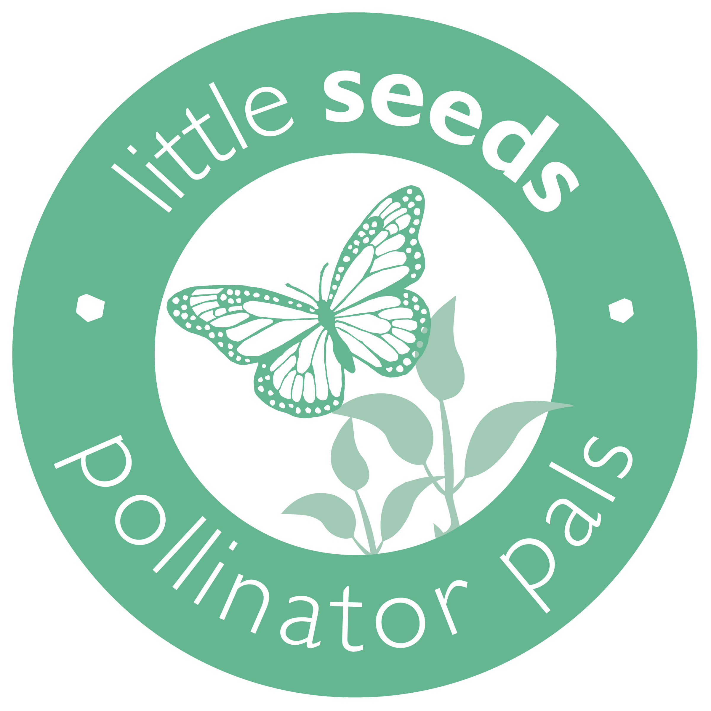 """Little Seeds Pollinator Pals logo: a mint green circle with the words """"little seeds pollinator pals"""" written around it, with a sketch of a monarch and leaves in the center."""
